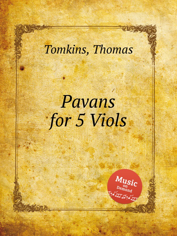 T. Tomkins Pavans for 5 Viols t tomkins see see the shepherds queen
