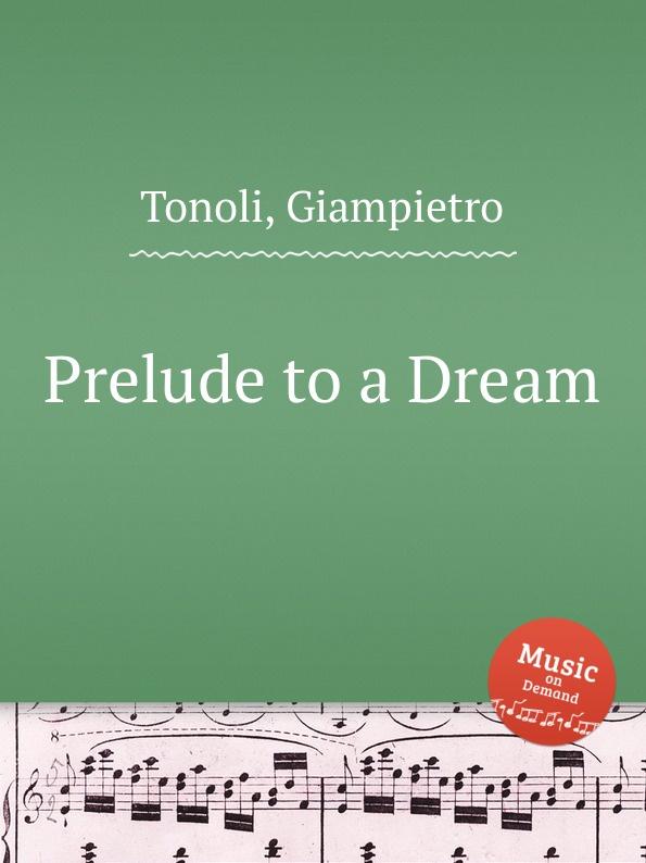 G. Tonoli Prelude to a Dream g tonoli monitor