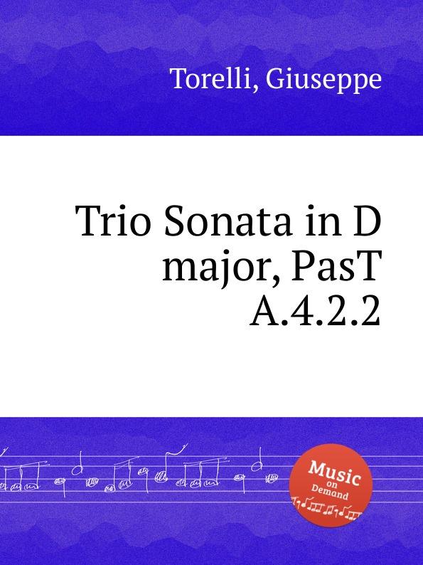 G. Torelli Trio Sonata in D major, PasT A.4.2.2 g torelli sonata a cinque in d major g 3