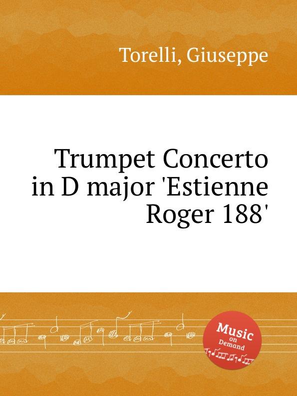 G. Torelli Trumpet Concerto in D major .Estienne Roger 188. недорого