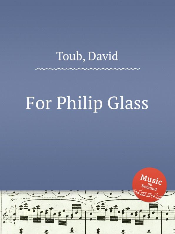 лучшая цена D. Toub For Philip Glass