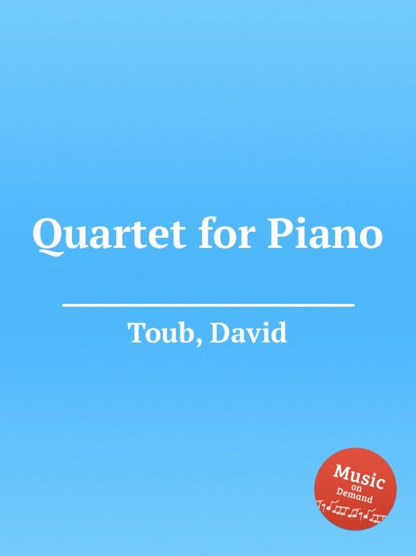 лучшая цена D. Toub Quartet for Piano