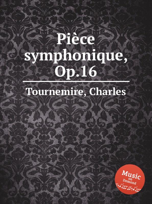 C. Tournemire Piеce symphonique, Op.16 e sauzay piеce en trio op 7
