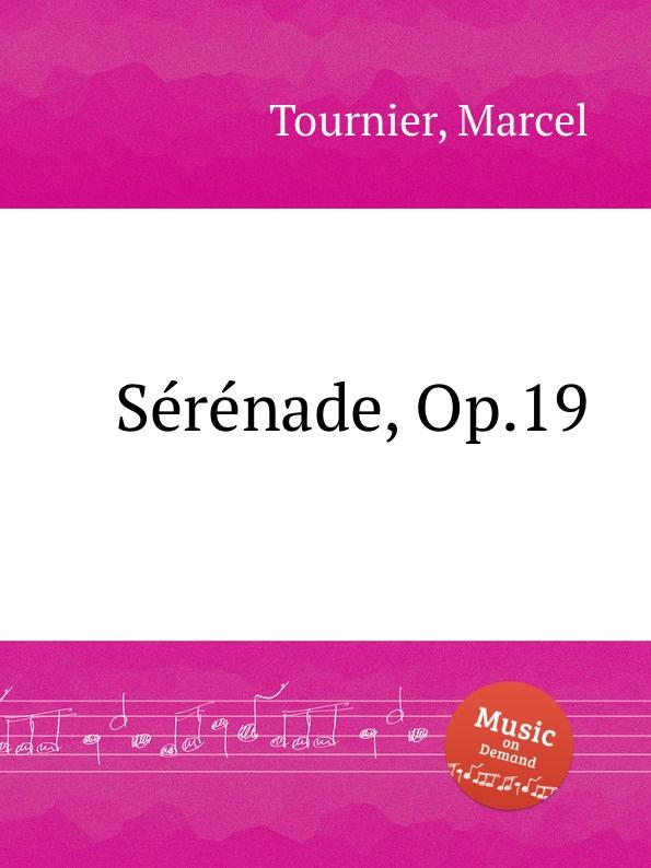 M. Tournier Sеrеnade, Op.19 m tournier 2 petites piеces brеves et faciles