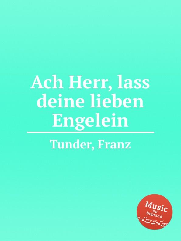 F. Tunder Ach Herr, lass deine lieben Engelein недорого