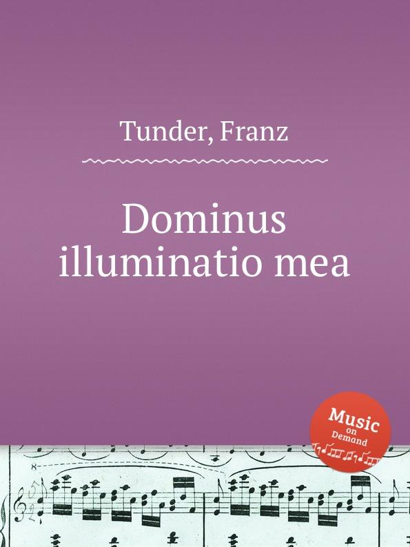 F. Tunder Dominus illuminatio mea недорого