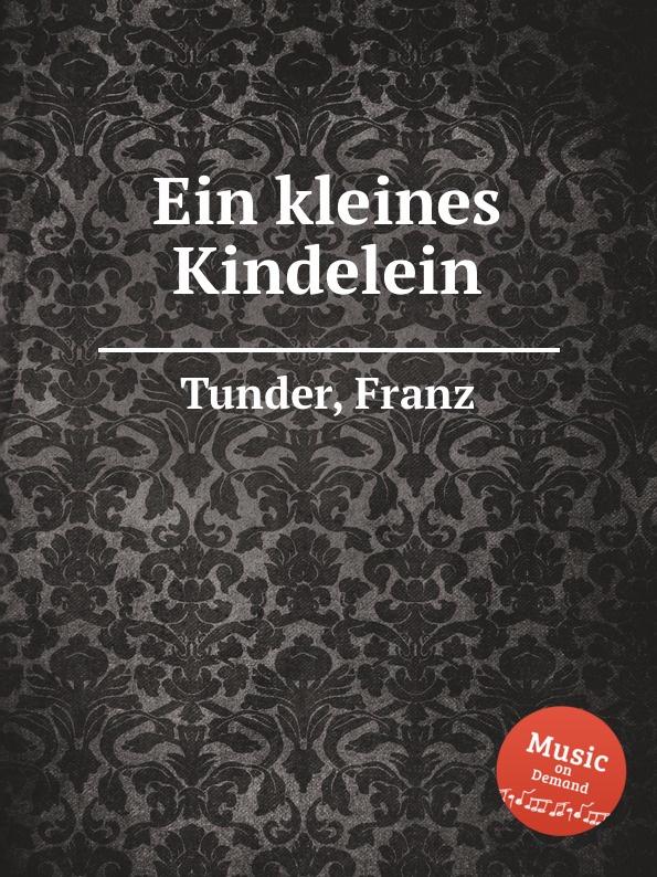 F. Tunder Ein kleines Kindelein недорого