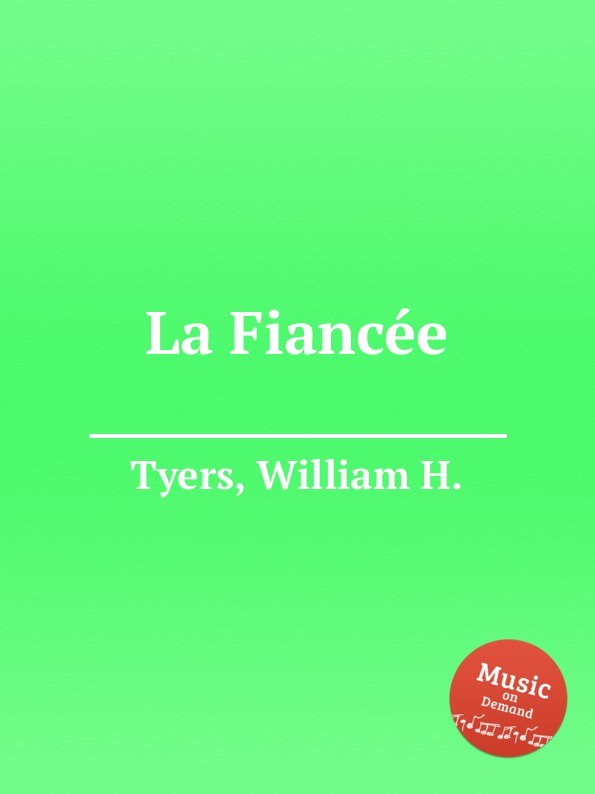 W.H. Tyers La Fiancеe