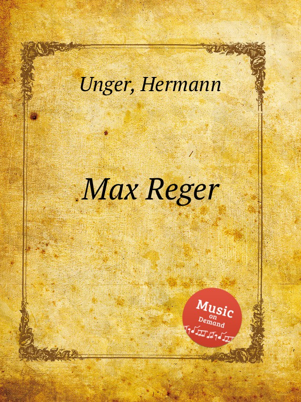 H. Unger Max Reger max reger the responsories musical setting