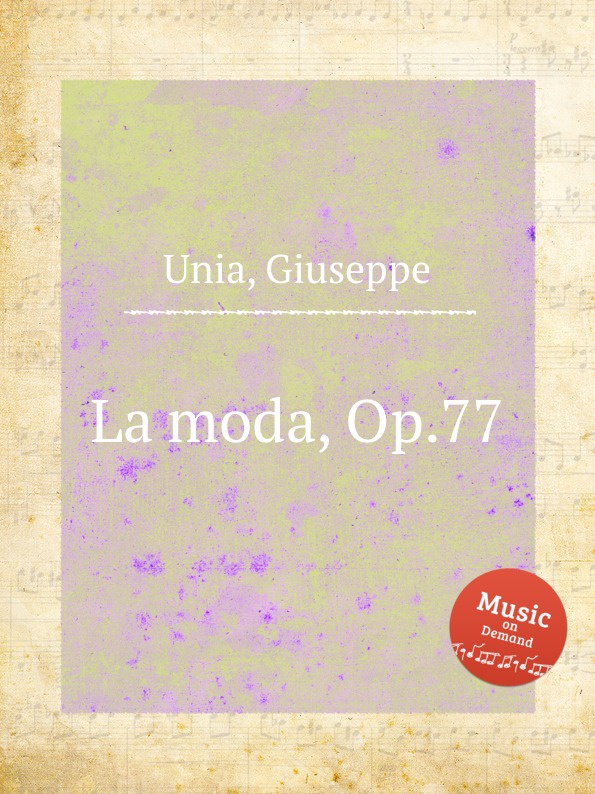 G. Unia La moda, Op.77 запчасти unia
