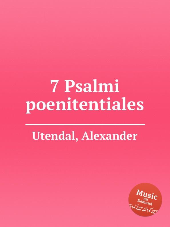 A. Utendal 7 Psalmi poenitentiales