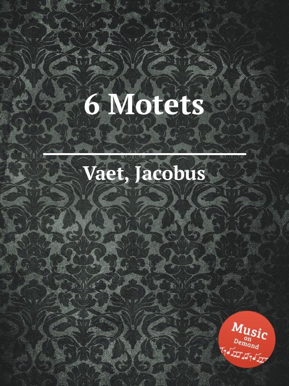 J. Vaet 6 Motets j veillot motets