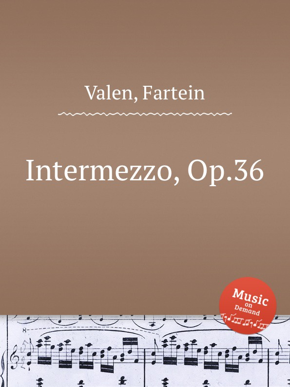 F. Valen Intermezzo, Op.36 f valen gavotte and musette op 24