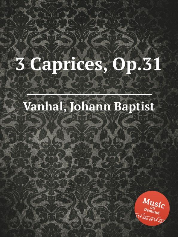 J.B. Vanhal 3 Caprices, Op.31