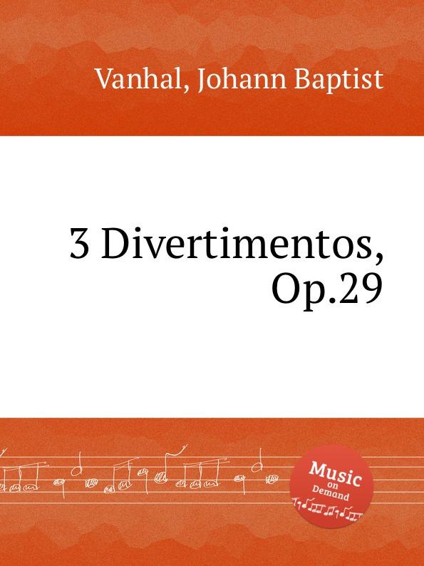 J.B. Vanhal 3 Divertimentos, Op.29