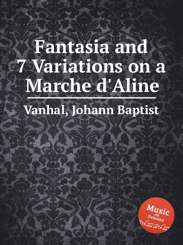 J.B. Vanhal Fantasia and 7 Variations on a Marche d.Aline волшебные сказки