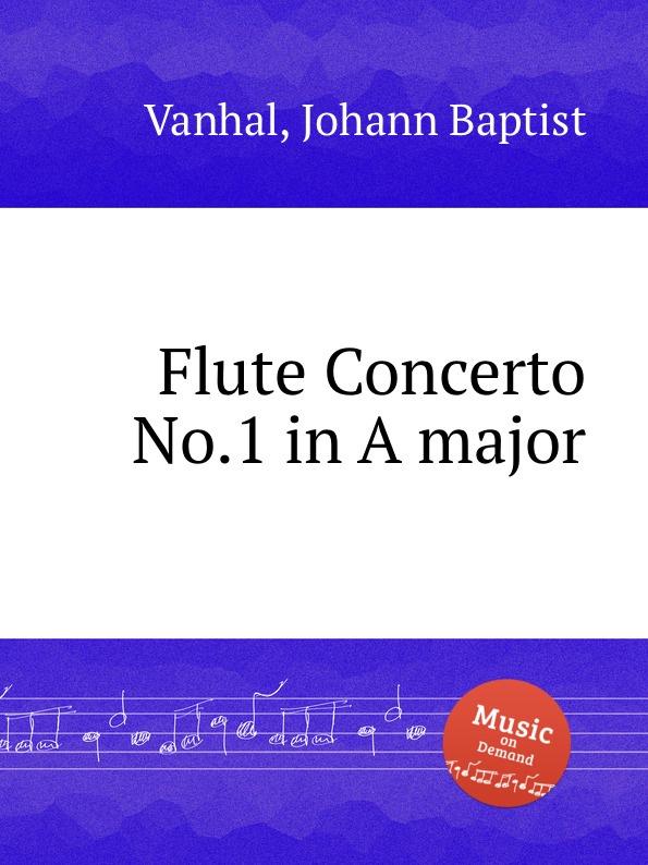 J.B. Vanhal Flute Concerto No.1 in A major недорого