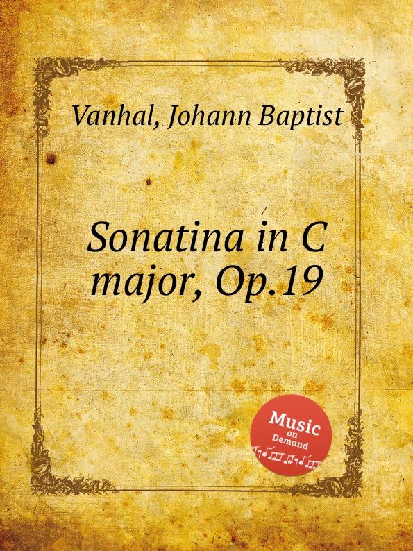 J.B. Vanhal Sonatina in C major, Op.19 к черни сонатина ля мажор op 167 sonatina in a major op 167
