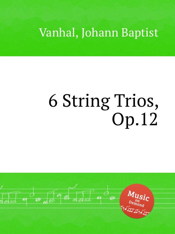 цена J.B. Vanhal 6 String Trios, Op.12 в интернет-магазинах
