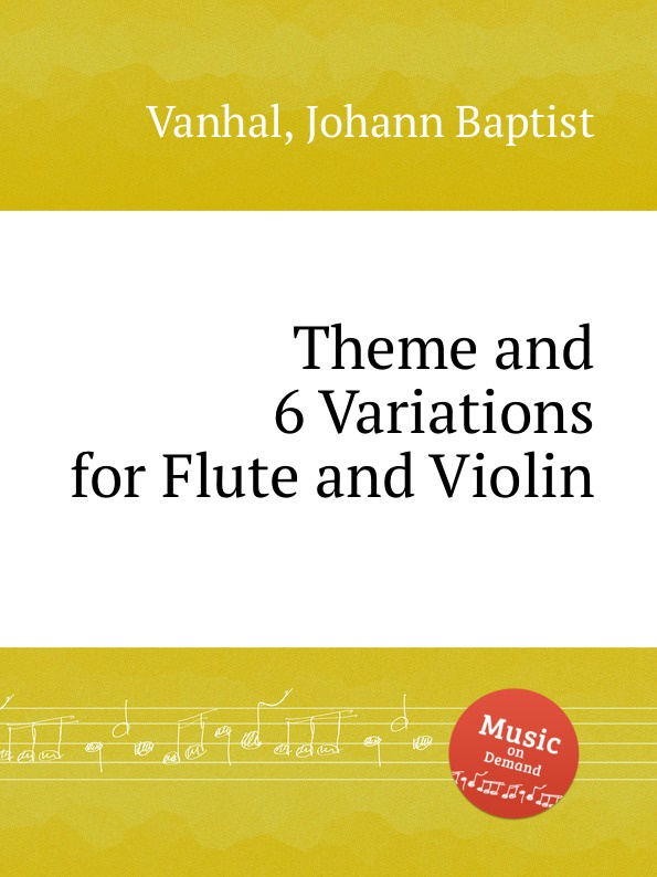 J.B. Vanhal Theme and 6 Variations for Flute and Violin f c neubauer 7 variations for flute violin and viola op 16