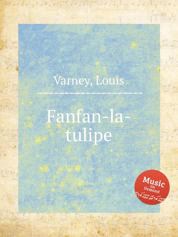 L. Varney Fanfan-la-tulipe