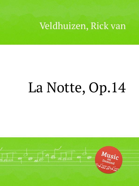 R. van Veldhuizen La Notte, Op.14 r van veldhuizen rapsodie no 4