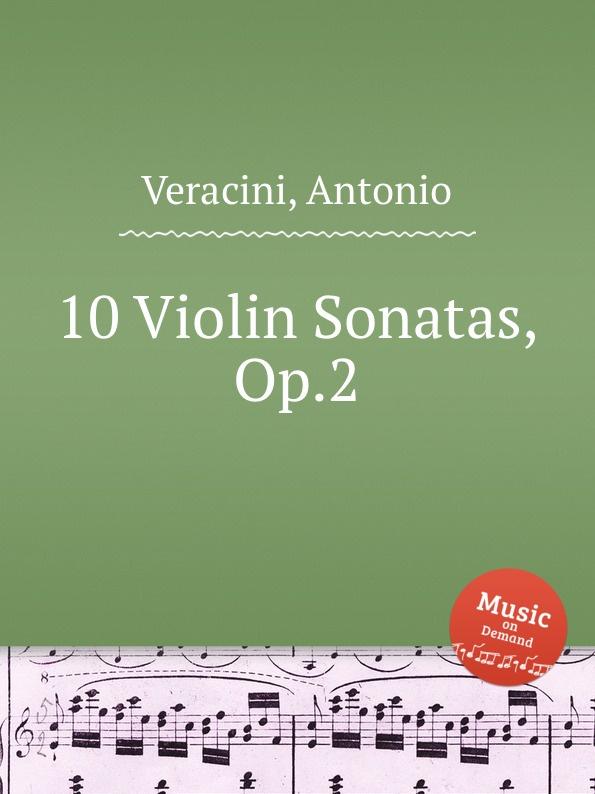 A. Veracini 10 Violin Sonatas, Op.2 a lolli 6 violin sonatas op 1