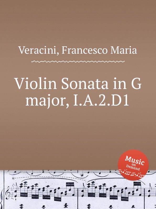 F.M. Veracini Violin Sonata in G major, I.A.2.D1 a stoessel violin sonata in g major