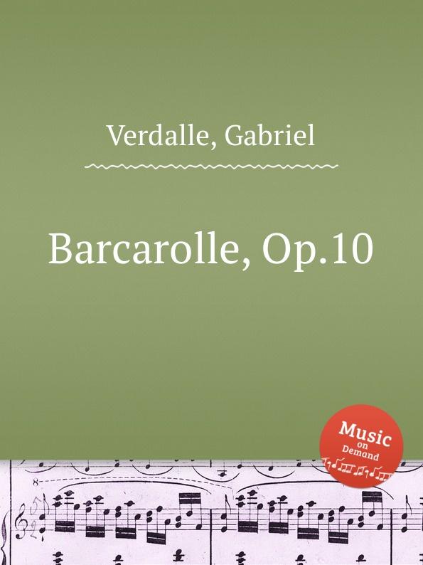 лучшая цена G. Verdalle Barcarolle, Op.10