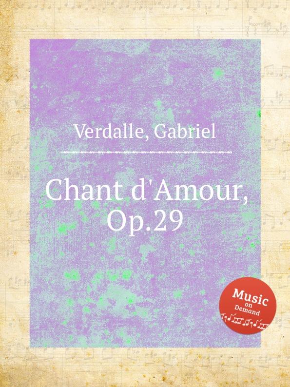 G. Verdalle Chant d.Amour, Op.29 g verdalle berceuse op 79