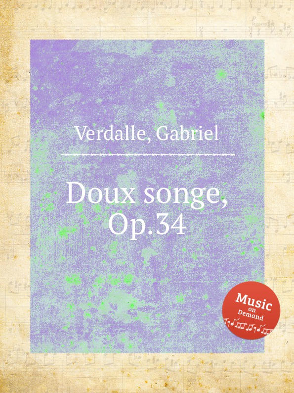 G. Verdalle Doux songe, Op.34 g verdalle lucciola op 39