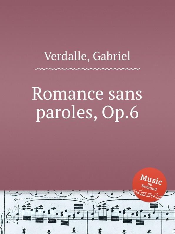 G. Verdalle Romance sans paroles, Op.6 s thalberg 6 romances sans paroles