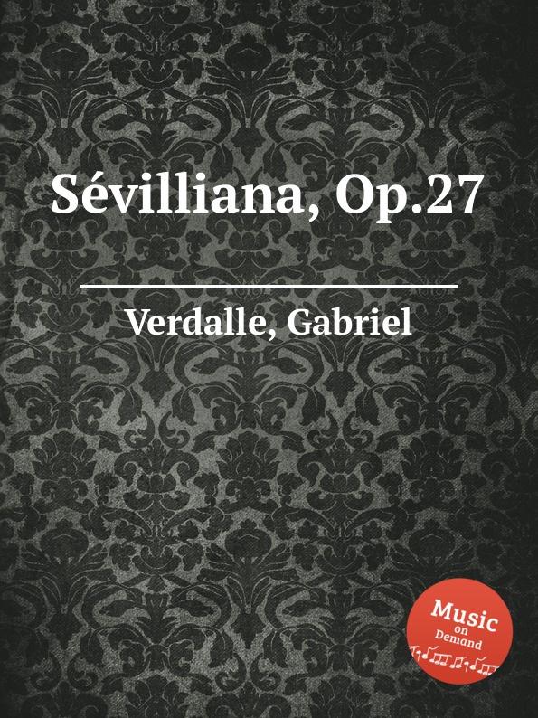 G. Verdalle Sеvilliana, Op.27 g verdalle lucciola op 39