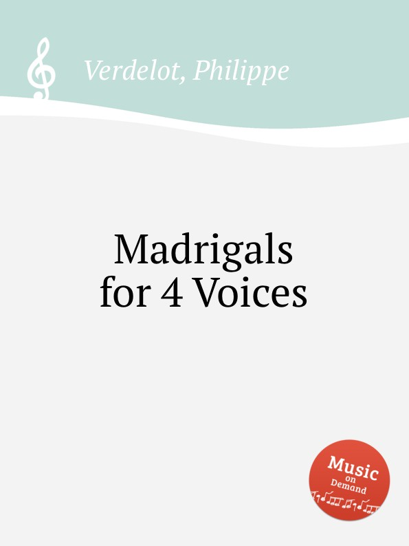 P. Verdelot Madrigals for 4 Voices p bellasio madrigals for 5 voices