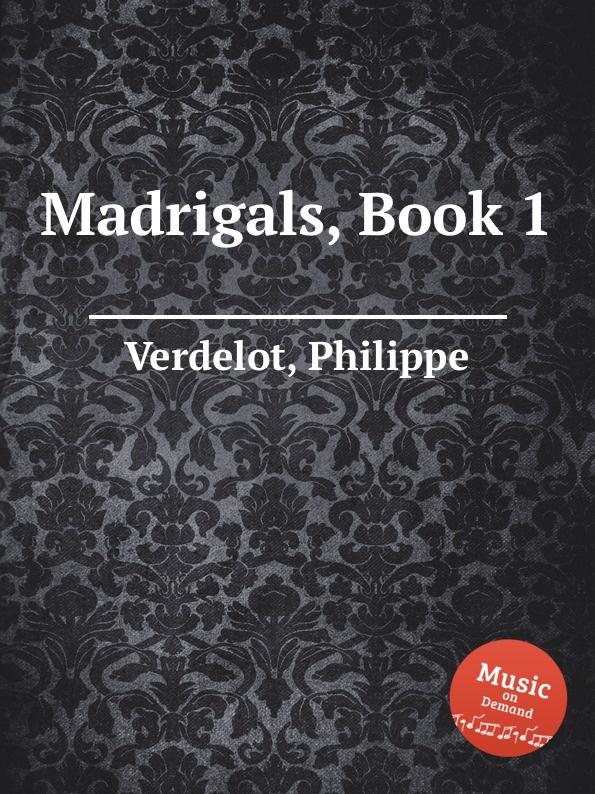 P. Verdelot Madrigals, Book 1 цена