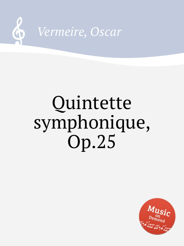 O. Vermeire Quintette symphonique, Op.25