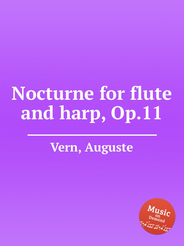 A. Vern Nocturne for flute and harp, Op.11 the grass harp