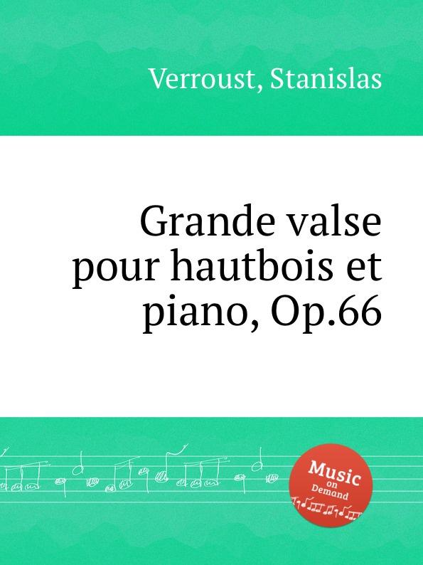 S. Verroust Grande valse pour hautbois et piano, Op.66 h panofka grande valse de bravoure op 40