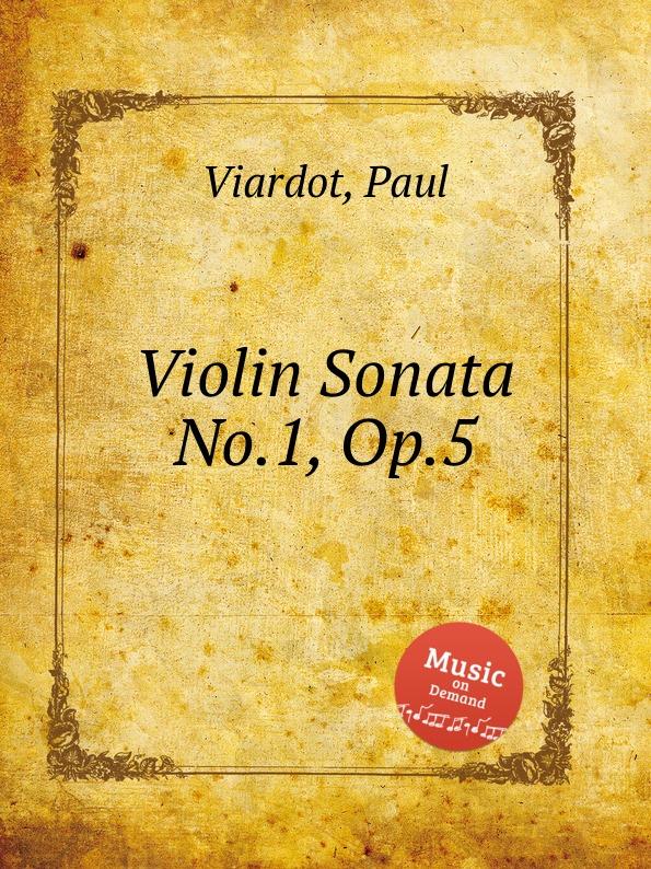 лучшая цена P. Viardot Violin Sonata No.1, Op.5