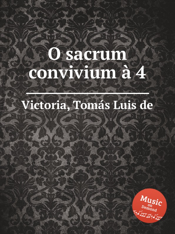 T.L. de Victoria O sacrum convivium a 4