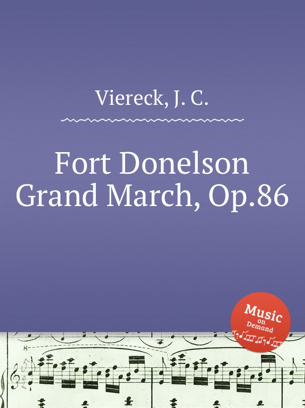 J.C. Viereck Fort Donelson Grand March, Op.86 f l morey alpha grand march op 18
