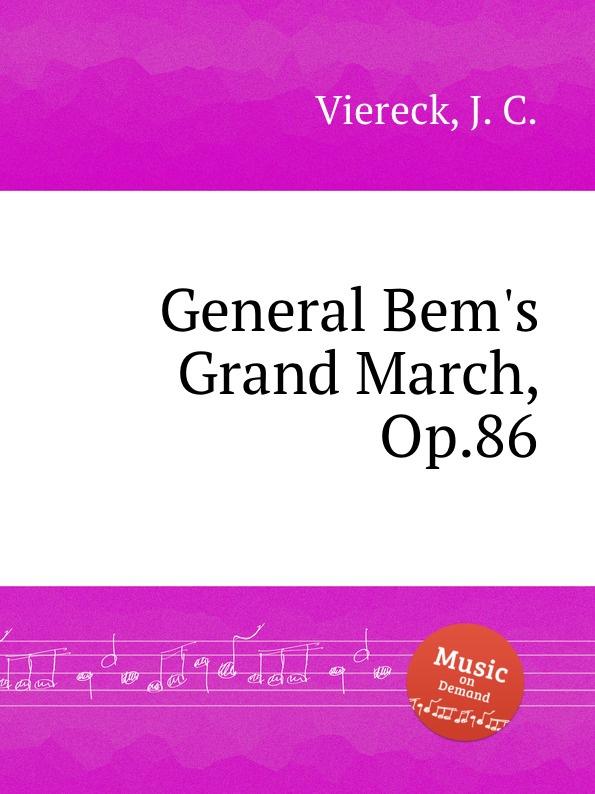 J.C. Viereck General Bem.s Grand March, Op.86 f l morey alpha grand march op 18