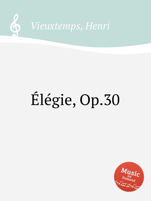 H. Vieuxtemps еlеgie, Op.30 h vieuxtemps viola sonata op 36