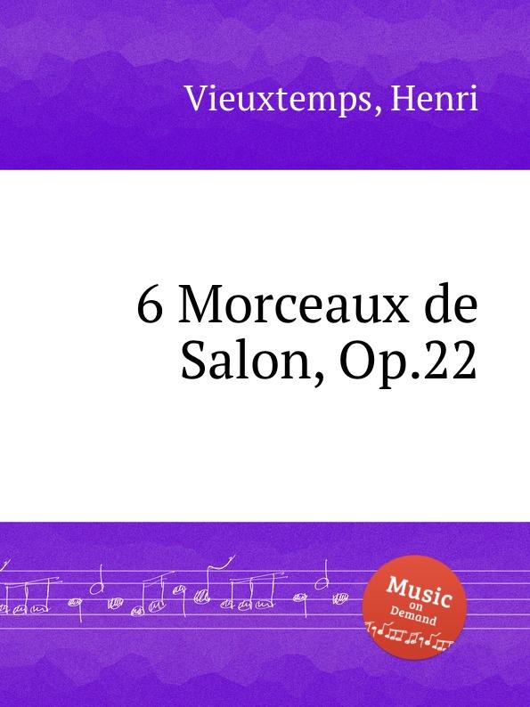 H. Vieuxtemps 6 Morceaux de Salon, Op.22