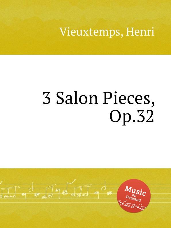 H. Vieuxtemps 3 Salon Pieces, Op.32 h hopekirk 3 pieces for piano