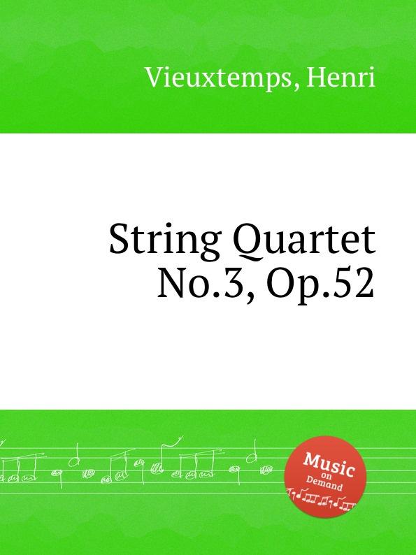 H. Vieuxtemps String Quartet No.3, Op.52 h vieuxtemps viola sonata op 36
