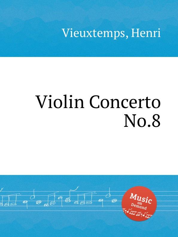H. Vieuxtemps Violin Concerto No.8 h harty violin concerto