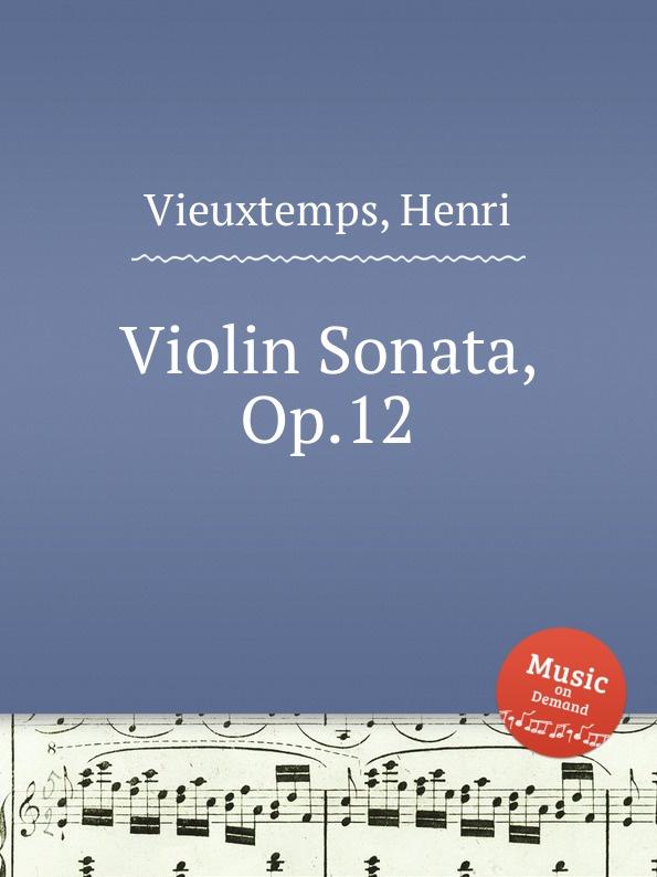 H. Vieuxtemps Violin Sonata, Op.12 h vieuxtemps viola sonata op 36