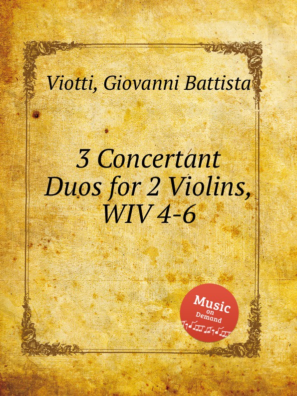 G.B. Viotti 3 Concertant Duos for 2 Violins, WIV 4-6 g b viotti 3 duos for 2 violins wiv 7 9
