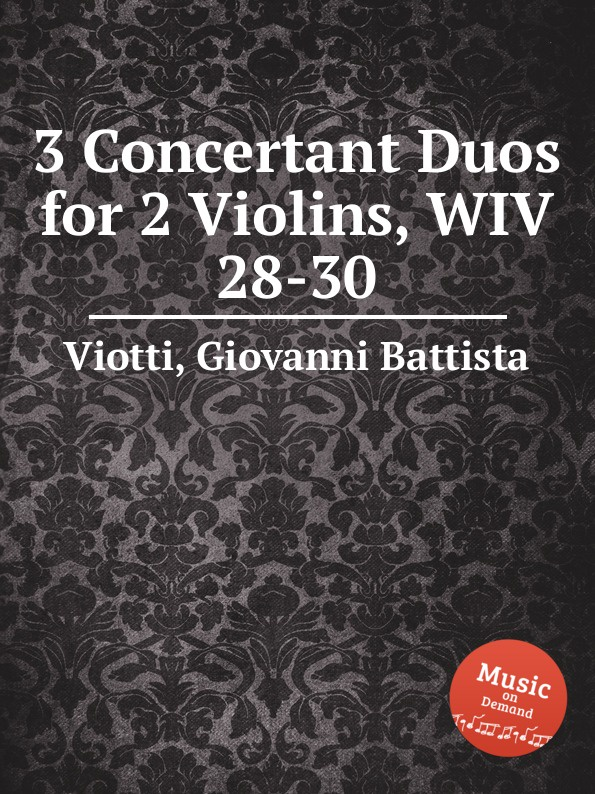 G.B. Viotti 3 Concertant Duos for 2 Violins, WIV 28-30 g b viotti 3 duos for 2 cellos op 30